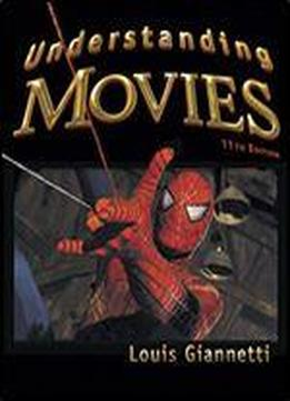 Understanding Movies, 11th Edition