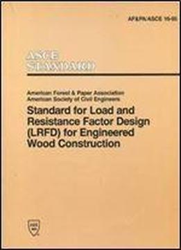 Standard For Load And Resistance Factor Design (lrfd) For Engineered Wood Construction (lrfd) For Engineered Wood Construction