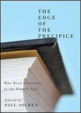 The Edge Of The Precipice: Why Read Literature In The Digital Age