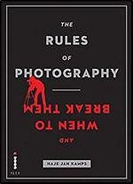 The Rules Of Photography