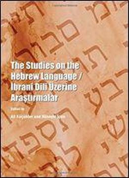The Studies On The Hebrew Language / Ibrani Dili Uzerine Arastirmalar (english And Turkish Edition) [english, Turkish]