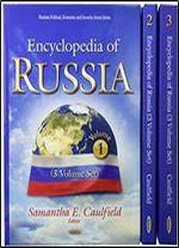 Encyclopedia Of Russia: (3 Volume Set).