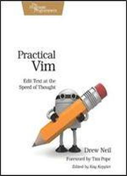 Practical Vim: Edit Text At The Speed …