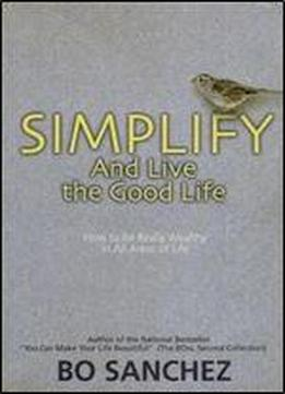 Simplify And Live The Good Life