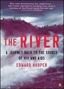 The River: A Journay To The Source Of Hiv And Aids