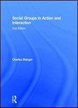 Social Groups In Action And Interaction: 2nd Edition
