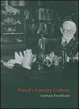 Freud's Literary Culture (cambridge Studies In German)