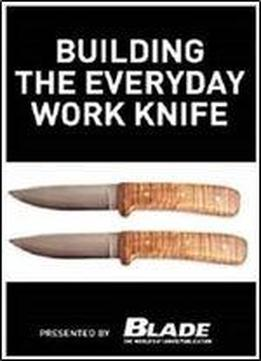 Building The Everyday Work Knife