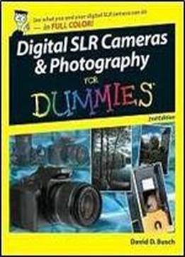 Digital Slr Cameras & Photography For Dummies, 2nd Edition