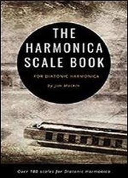 The Harmonica Scale Book: For Diatonic Harmonica