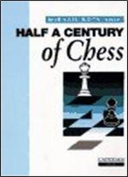 Half A Century Of Chess