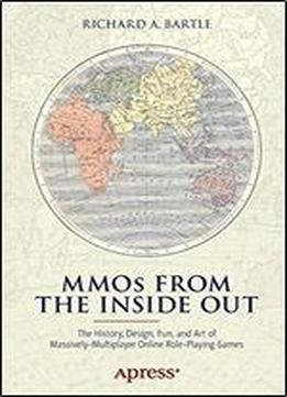 Mmos From The Inside Out: The History, …