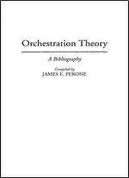 Orchestration Theory: A Bibliography
