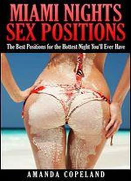 Miami Nights Sex Positions: The Best Positions For The Hottest Night You'll Ever Have
