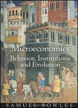 Microeconomics: Behavior, Institutions, And Evolution (the Roundtable …