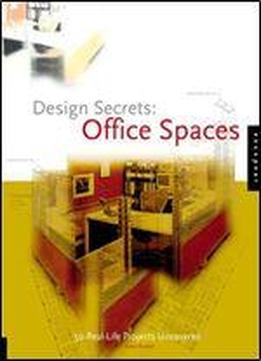 Design Secrets: Office Spaces