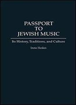 Passport To Jewish Music: Its History, Traditions, …
