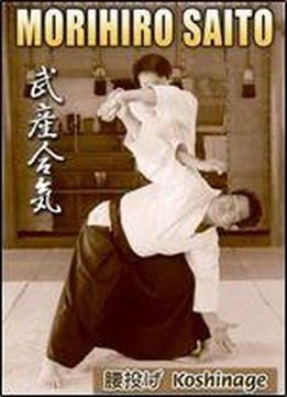 Takemusu Aiki: Koshinage [japanese / English]