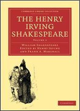 The Henry Irving Shakespeare 8 Volume Paperback Set: The Henry Irving Shakespeare: Volume 3 (cambridge Library Collection - Shakespeare And Renaissance Drama)