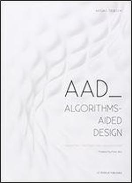 Aad Algorithms-aided Design. Parametric Strategies Using Grasshopper
