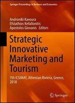 Strategic Innovative Marketing And Tourism: 7th Icsimat, Athenian Riviera, Greece, 2018