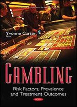 Gambling: Risk Factors, Prevalence And Treatment Outcomes