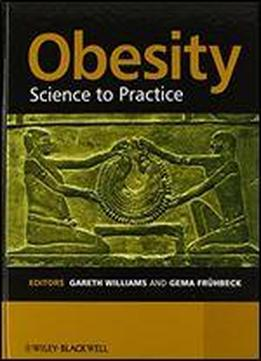 Obesity: Science To Practice