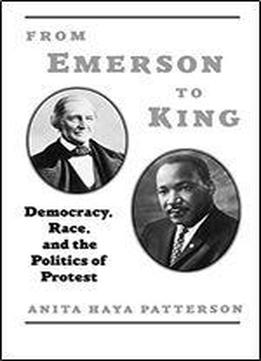 From Emerson To King: Democracy, Race, And …