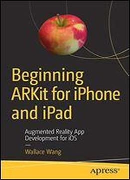 Beginning Arkit For Iphone And Ipad: Augmented …
