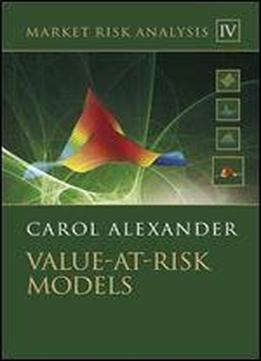 Market Risk Analysis, Value At Risk Models (volume Iv)