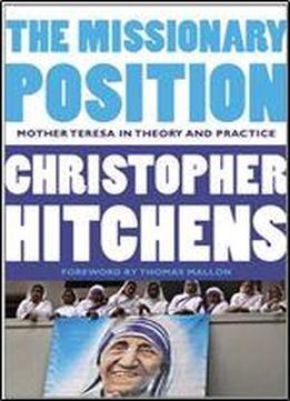 The Missionary Position: Mother Teresa In Theory …