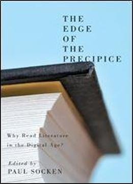 The Edge Of The Precipice: Why Read Literature In The Digital Age?