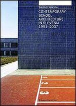 Contemporary School Architecture In Slovenia 1991-2007
