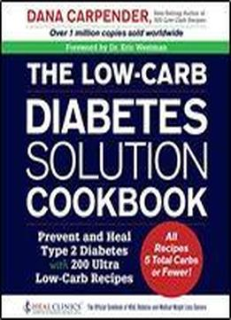 The Low-carb Diabetes Solution Cookbook: Prevent And …