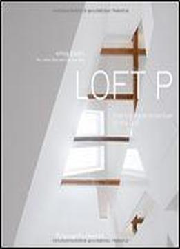 Loft P: Tracing The Architecture Of The Loft