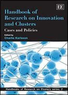Handbook Of Research On Innovation And Cluster: Cases And Policies (handbook Of Research On Clusters)