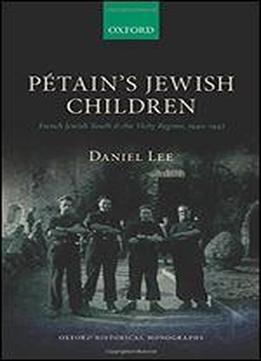 Ptain's Jewish Children: French Jewish Youth And …