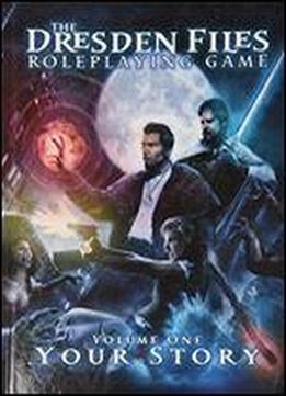 The Dresden Files Roleplaying Game, Vol. 1: Your Story