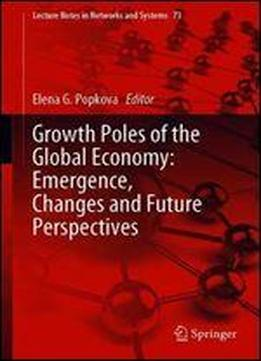 Growth Poles Of The Global Economy: Emergence, …