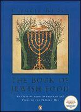 The Book Of Jewish Food: An Odyssey …
