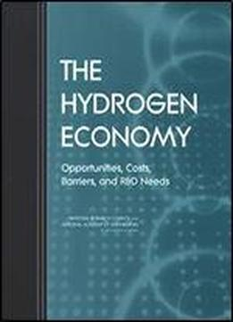 The Hydrogen Economy: Opportunities, Costs, Barriers, And R&d Needs (energy)