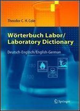 Worterbuch Labor Laboratory Dictionary: Deutsch Englisch - English German (german And English Edition)