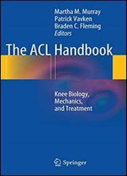 The Acl Handbook: Knee Biology, Mechanics, And …