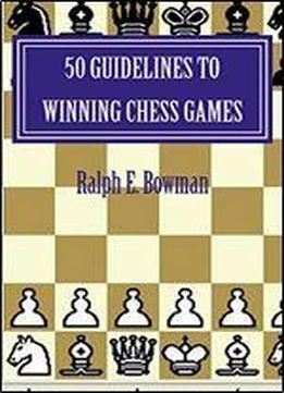 50 Guidelines To Winning Chess Games