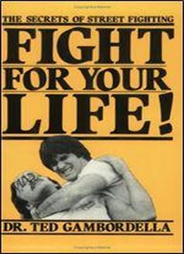 Fight For Your Life! – The Secrets …