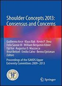 Shoulder Concepts 2013: Consensus And Concerns: Proceedings …
