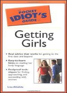 Pocket Idiot's Guide To Getting Girls (pocket …