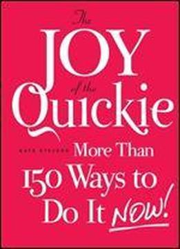 The Joy Of The Quickie: More Than …