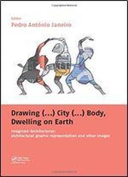 Drawing (…) City (…) Body, Dwelling On …