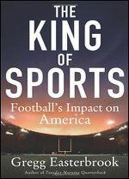 The King Of Sports: Football's Impact On America